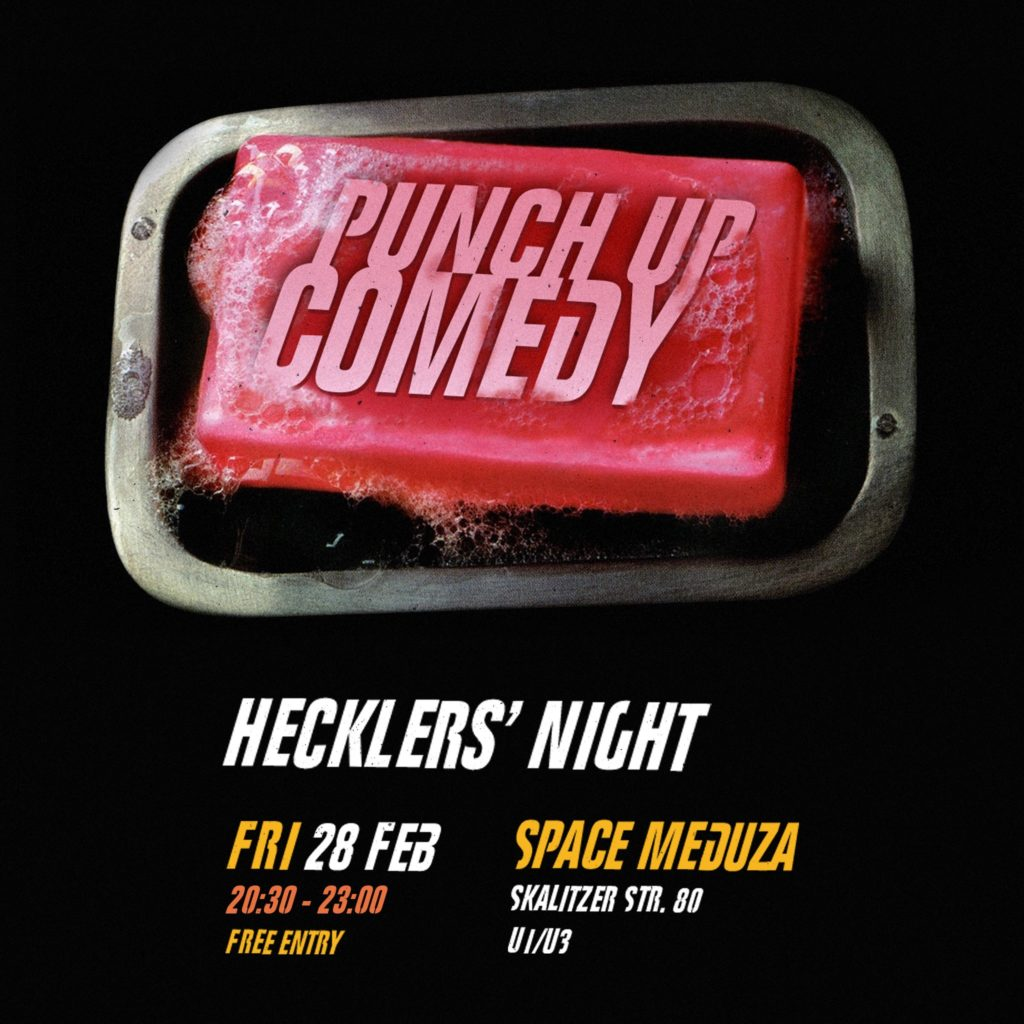 PUNCH UP Comedy			Kreuzberg 								Fri Feb 28 @ 8:30 pm - 11:00 pm