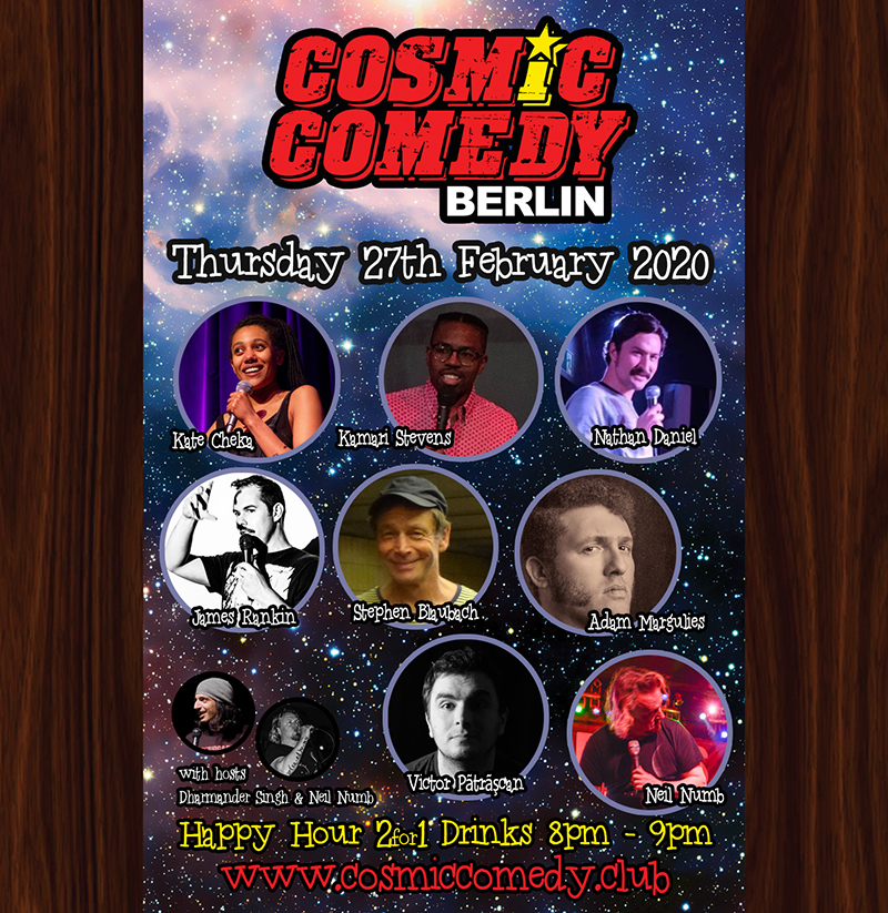 Cosmic Comedy Club with Free Vegetarian & Vegan Pizza			Mitte 								Thu Feb 27 @ 8:00 pm - 11:00 pm