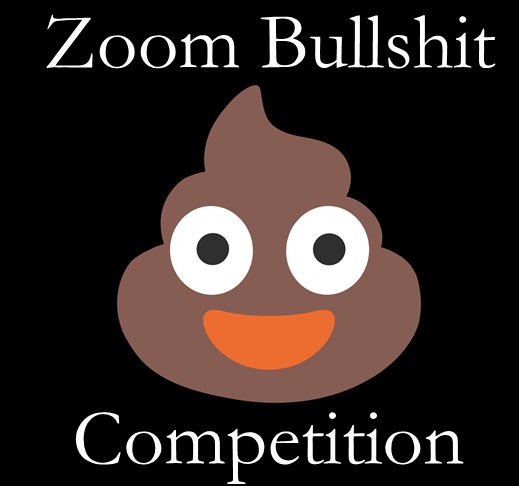 Bullshit Competition!			 								Thu May 28 @ 8:30 pm - 9:30 pm|Recurring Event (See all)An event every week that begins at 8:30 pm on Thursday, repeating until Fri Jun 5, 2020