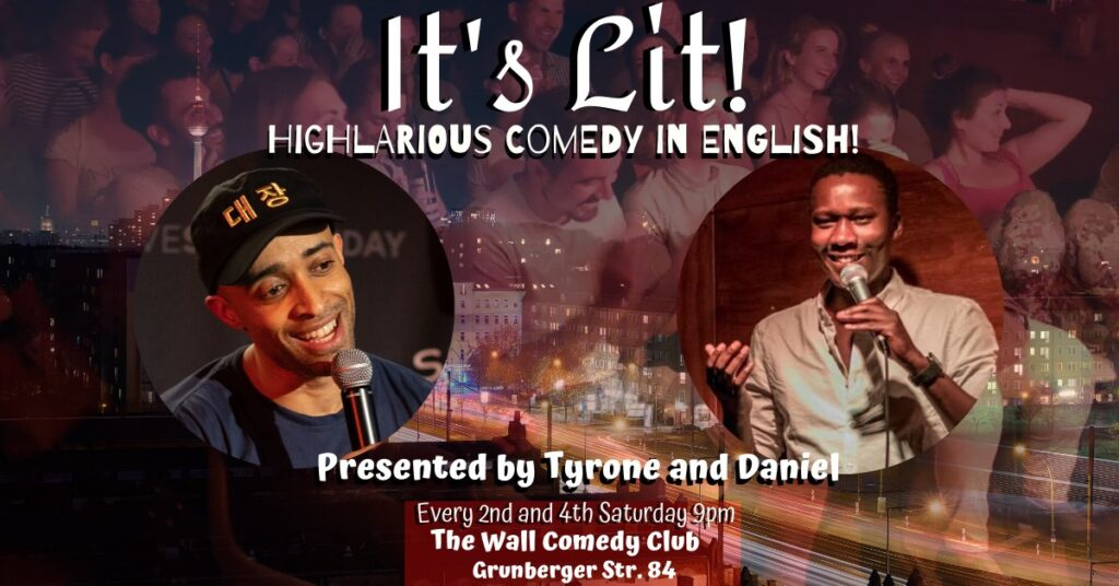 It's Lit!-English Language Comedy			Friedrichshain 								Sat Sep 26 @ 9:00 pm - 11:00 pm|Recurring Event (See all)An event ev...