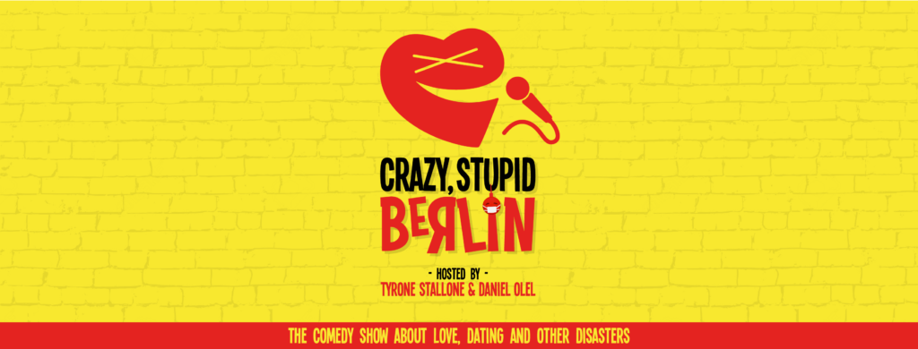 Crazy Stupid Berlin!-English Comedy Show			Friedrichshain 								Thu Sep 24 @ 9:00 pm - 11:00 pm|Recurring Event (See all)An e...