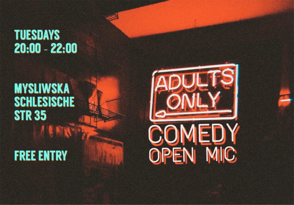 Adults ONLY Comedy Open MicKreuzberg Tue Aug 4 @ 8:30 pm - 10:00 pm|Recurring Event (See all)An event every week that begins at 8:30 pm on Tuesday, repeating until Wed Sep 2, 2020