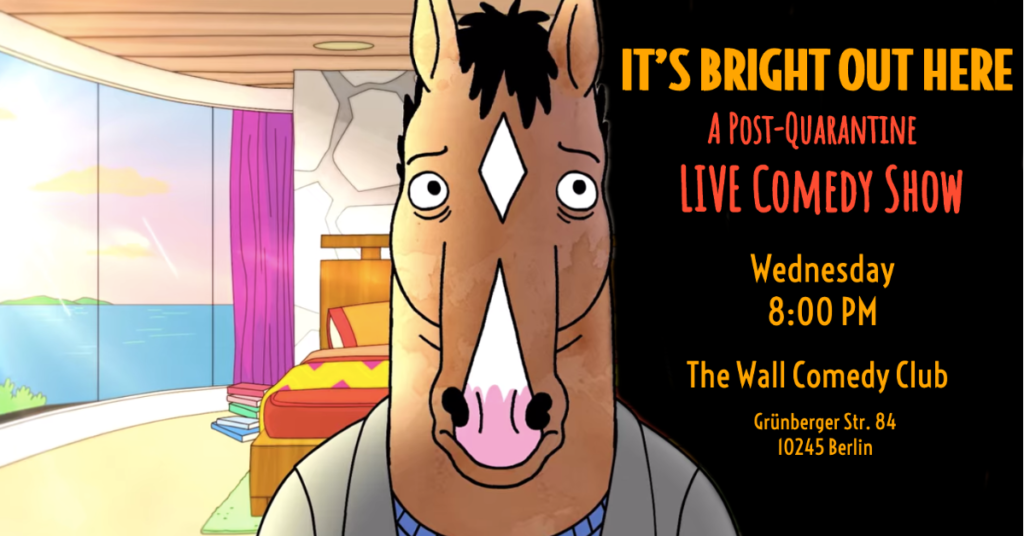 It's Bright Out Here – LIVE Comedy Show!Friedrichshain Wed Aug 5 @ 8:30 pm - 11:00 pm