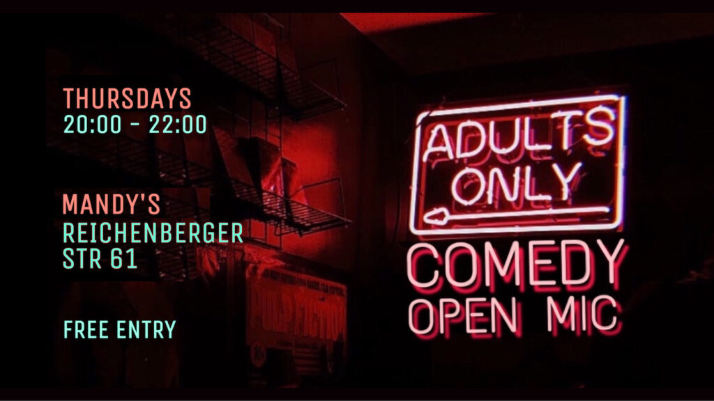 Adults ONLY Comedy Open MicKreuzberg Thu Oct 29 @ 8:00 pm - 10:00 pm|Recurring Event (See all)An event every week th...