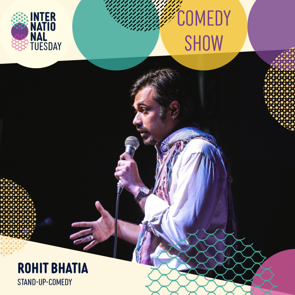 International Tuesday : English comedy hour with Rohit Bhatia and friends  Tue Jun 15 @ 6:00 pm - 8:00 pm