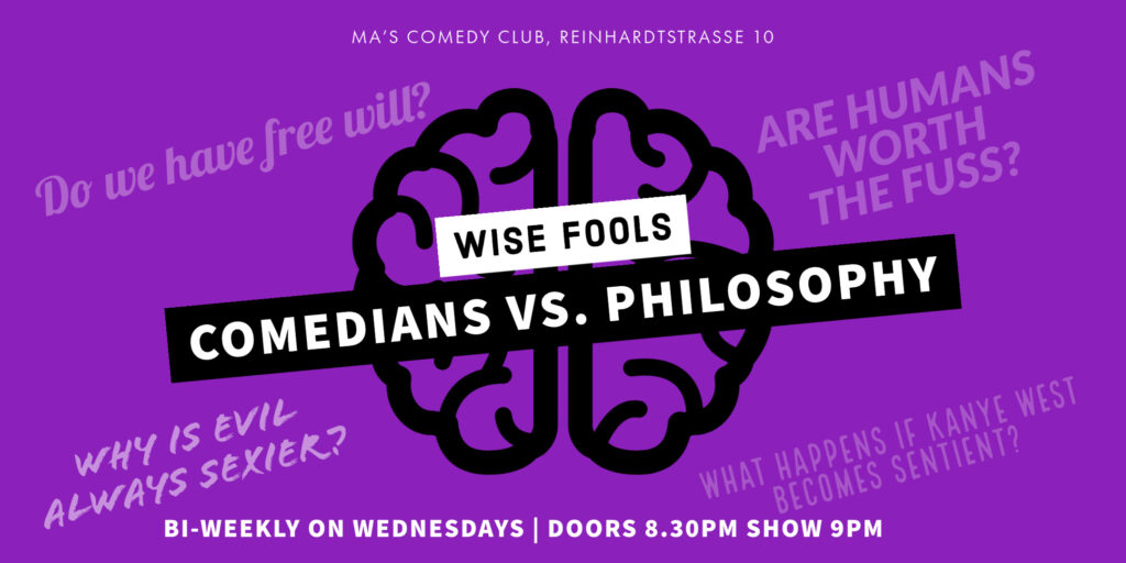Wise Fools: Comedians vs. Philosophy Mitte  Wed Jun 16 @ 8:30 pm - 10:30 pm|Recurring Event (See all)An event every ...