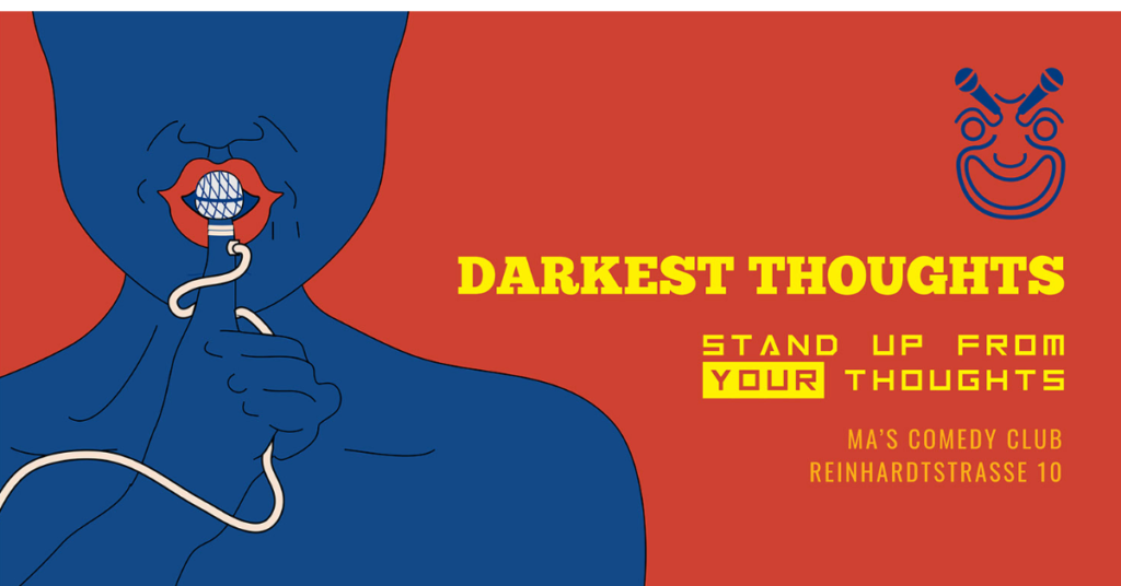 Darkest Thoughts: Stand up from your thoughts Mitte  Wed Oct 13 @ 7:29 pm - 11:00 pm Recurring Event (See all)An eve...