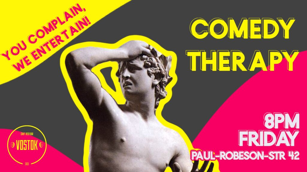 Comedy Therapy – Bring Back The Drama! Prenzlauer Berg  Fri Oct 15 @ 7:30 pm - 10:00 pm Recurring Event (See all)An ...