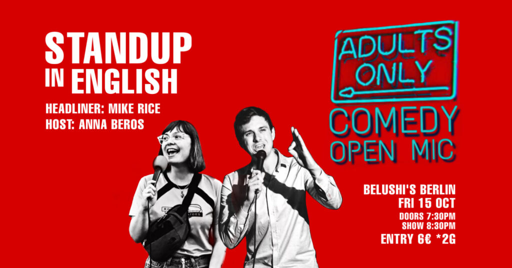 Adults ONLY Comedy Open Mic: Standup in English Mitte  Fri Oct 15 @ 7:30 pm - 10:30 pm